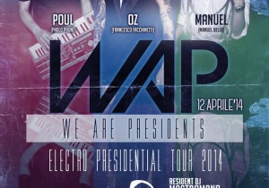 WAP We Are President con Francesco Facchinetti al Fauno Notte Club
